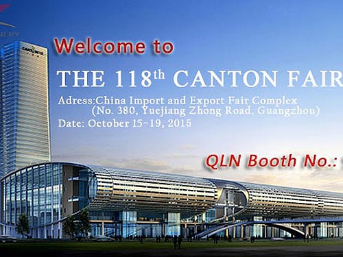 QLN Welcome You To Visit The 118th  Canton Fair 2015